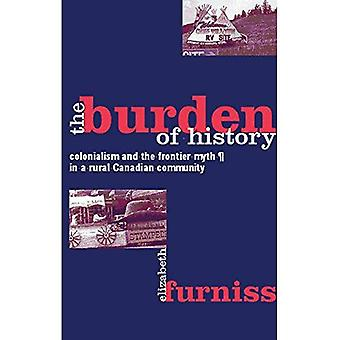 Burden of History Colonialism and the Frontier Myth in a Rural Canadian Community