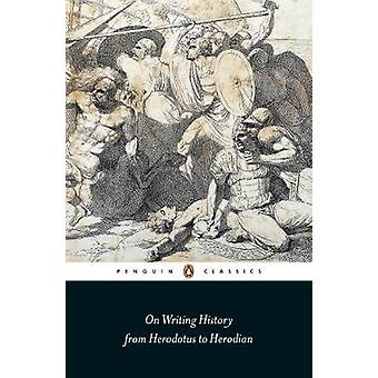 On Writing History from Herodotus to Herodian by John Marincola - 978