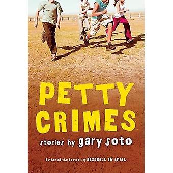 Petty Crimes by Gary Soto - 9780152054373 Book