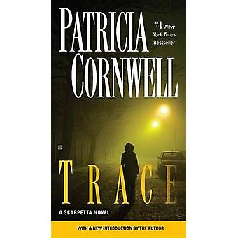 Trace by Patricia Cornwell - 9780425250310 Book