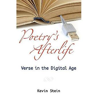 Poetry's Afterlife - Verse in the Digital Age by Kevin Stein - 9780472