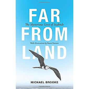 Far from Land - The Mysterious Lives of Seabirds by Michael Brooke - 9