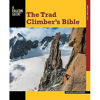 Trad Climber's Bible by John Long - Peter Croft - 9780762783724 Book
