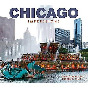 Chicago - Impressions by Gerald D Tang - 9781560374749 Book