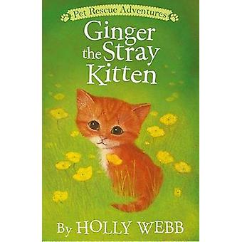 Ginger the Stray Kitten by Holly Webb - Sophy Williams - 978158925464