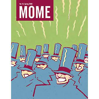 MOME - v. 15 - Spring 2009 by Gary Groth - Eric Reynolds - 978160699152