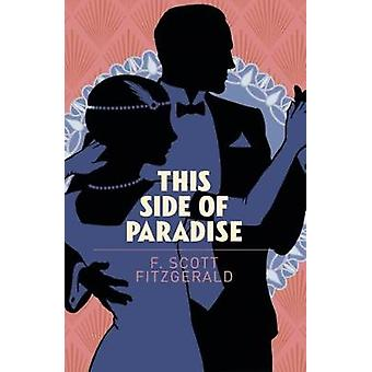 This Side of Paradise by F. Scott Fitzgerald - 9781788881197 Book