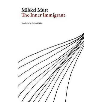 The Inner Immigrant by Mihkel Mutt - 9781943150151 Book