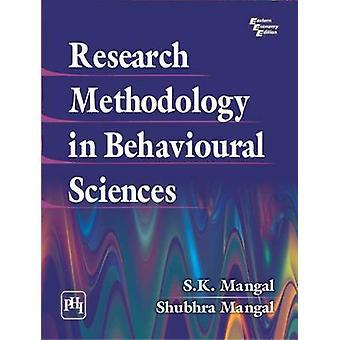 Research Methodology in Behavioural Sciences by S. K. Mangal - Shubha