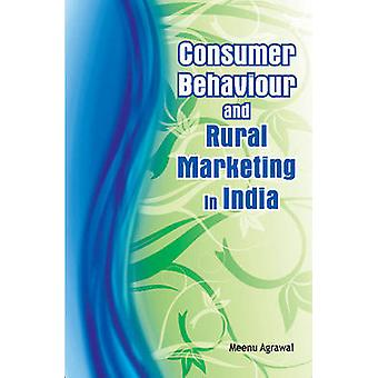 Consumer Behaviour & Rural Marketing in India by Meenu Agrawal - 9788