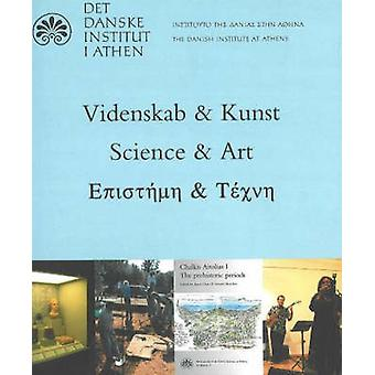 Science and Art - Present Activities of the Danish Institute at Athens