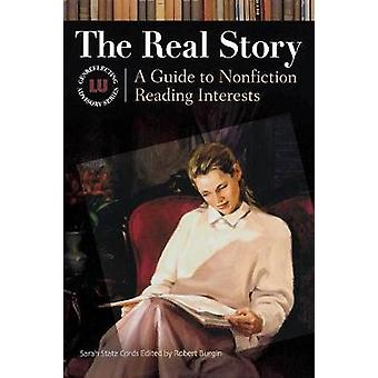 The Real Story A Guide to Nonfiction Reading Interests by Cords & Sarah