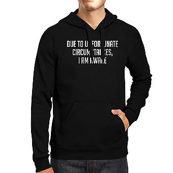 Due To Unfortunate Circumstances I Am Awake Black  Pullover Hoodie