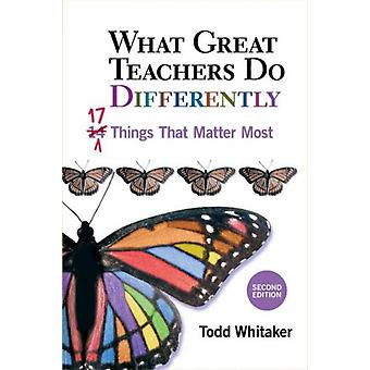 What Great Teachers Do Differently: 17 Things That Matter Most (Paperback) by Whitaker Todd