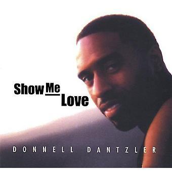 Donnell Dantzler - Show Me Love [CD] USA import