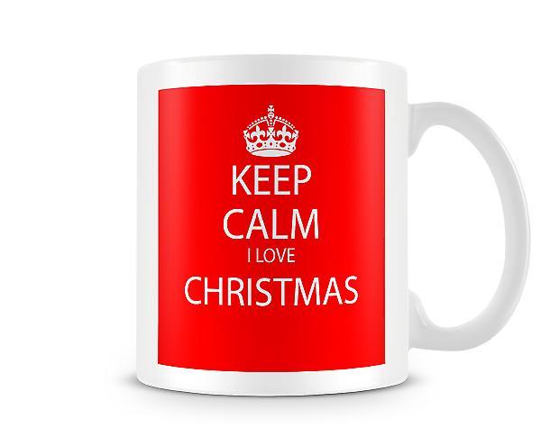 Mantenga calma que me encanta Navidad imprime taza