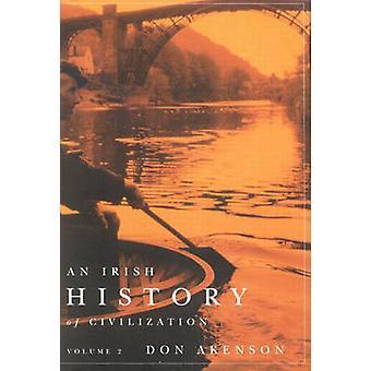 An Irish History of Civilization - v. 2 by Donald Harman Akenson - 978