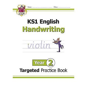 New KS1 English Targeted Practice Book - Handwriting - Year 2 by CGP B