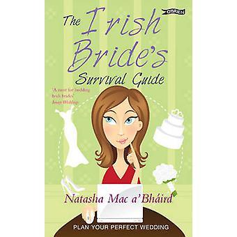 The Irish Bride's Survival Guide (4th edition) by Natasha Mac a'Bhair
