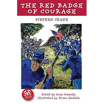 The Red Badge of Courage by Stephen Crane - Bruno Nadalin - Sean Conn