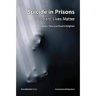 Suicide in Prisons - Prisoners' Lives Matter by Graham Towl - Michael