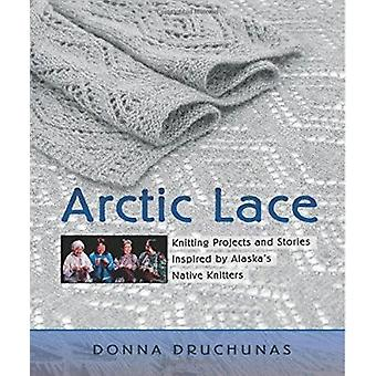 Arctic Lace - Knitting Projects and Stories Inspired by Alaska's Nativ