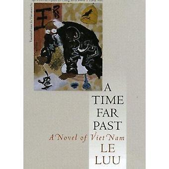 A Time Far Past by Le Luu - Ngo Vinh Hai - etc. - 9781558490857 Book