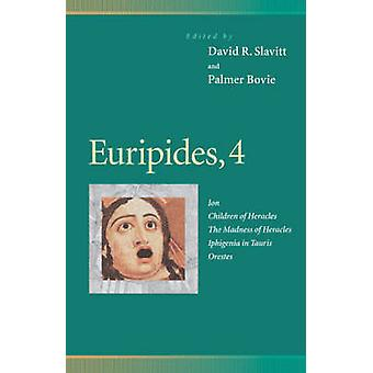 Euripides - Ion - Children of Heracles - the Madness of Heracles - Iph