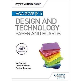 My Revision Notes - AQA GCSE (9-1) Design and Technology - Paper and Bo