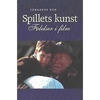 Spillets Kunst - Folelser I Film av Johannes Riis - 9788772897332 bok