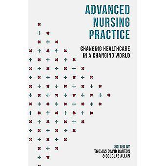 Práctica de enfermería avanzada: Cambio de servicios de salud en un mundo cambiante