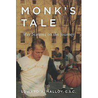 Monk's Tale: Way Stations on the Journey