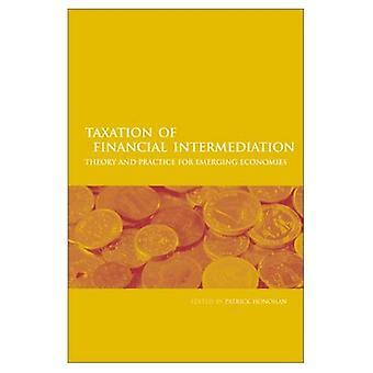 Fiscalité de l'intermédiation financière: théorie et pratique pour les économies émergentes