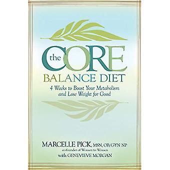 Den Core Balance dieten: 28 dagar att öka din ämnesomsättning och gå ner i vikt för gott