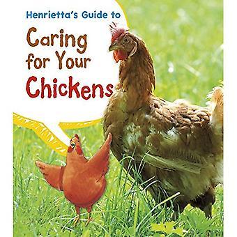 Guida di Henrietta alla cura per i vostri polli (guide degli animali domestici)