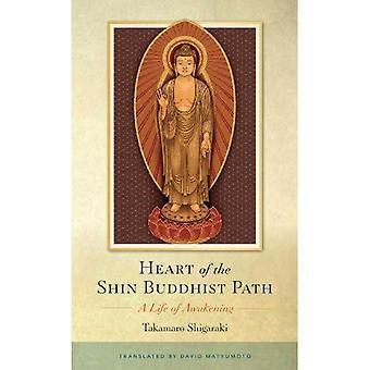 Hart van het pad van de boeddhistische Shin: een leven van ontwaken
