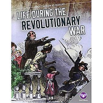 Life During the Revolutionary War (Daily Life in Us History)