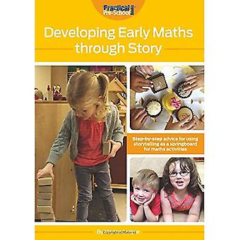Developing Early Maths Through Story: Step-By-Step Advice for Using Storytelling as a Springboard for Maths Activities