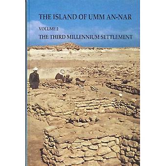 The Island of Umm an-nar : The Third Millenium Settlement, Vol. 2