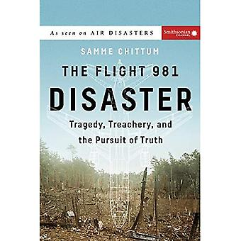 The Flight 981 Disaster: Tragedy, Treachery, and the� Pursuit of Truth