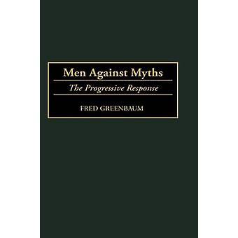 Men Against Myths The Progressive Response by Greenbaum & Fred