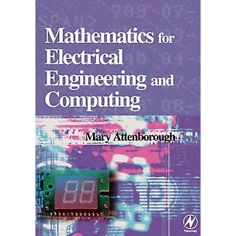 Mathematics for Electrical Engineering and Computing by Attenborough & Mary