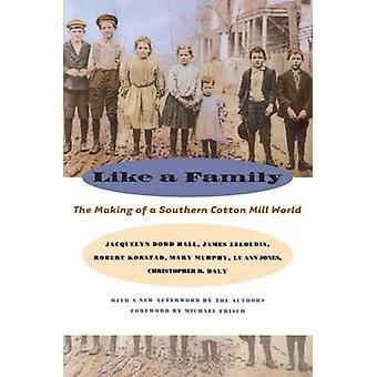 Wie in einer Familie der Herstellung einer südlichen Cotton Mill Welt von Hall & Jacquelyn Dowd