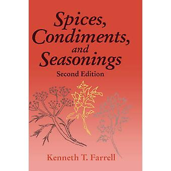 Spices Condiments and Seasonings by Farrell & Kenneth T.