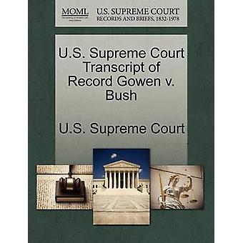 E.U. Supremo Tribunal transcrição do registro Gowen v. Bush pela Suprema Corte dos EUA