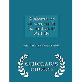 Alabama as it was as it is and as it Will Be.  Scholars Choice Edition by Milner & John T.