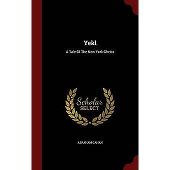 Yekl A Tale des New Yorker Ghettos von Cahan & Abraham