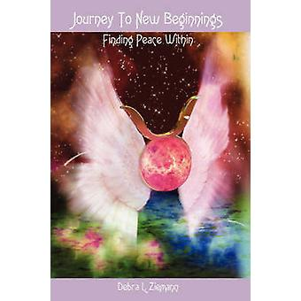 Journey To New Beginnings  Finding Peace Within by Ziemann & Debbie