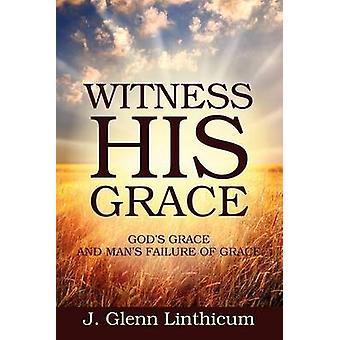 彼の恵みの神々を目撃リンシカム & J グレンによるグレースの恵みとマン失敗
