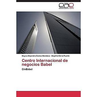 Centro Internacional de negocios Babel by Gomez Mendoza Mayra Alejandra